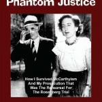 """Phantom Spies, Phantom Justice: How I Survived McCarthyism"" By Miriam Moskowitz"