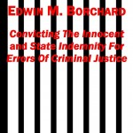 Edwin M. Borchard – Convicting The Innocent and State Indemnity For Errors Of Criminal Justice (Cover photo)