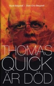 Thomas Quick Is Dead (2011) by Sture Bergwall and Sten-Ove (book cover)