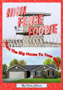 High Fence Foodie by Celeste Johnson