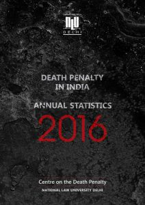 Death Penalty In India: Annual Statistics 2016 (report cover)