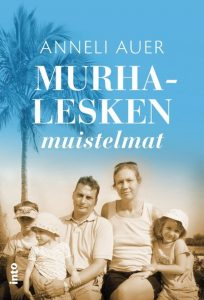 "Anneli Auer's 2016 memoir ""Murhalesken muistelmat"" (""The Murder of the Widow's Memoirs"") (Front cover) (The photo is of Anneli, Jukka, and their three children in 2006.)"