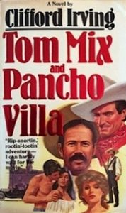 Tom Mix and Pancho Villa by Clifford Irving (cover)